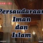 Hadis 13 : Persaudaraan Iman dan Islam