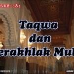 Hadis 18 : Taqwa dan Berakhlak Mulia