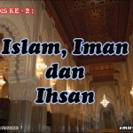 Hadis 2 : Islam, Iman dan Ihsan