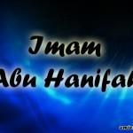 Abu Hanifah al-Nu'man (Imam Abu Hanifah)