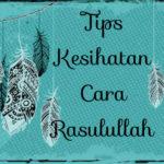 Tips Kesihatan Cara Rasulullah